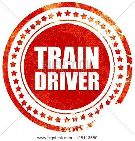 train driver, red grunge stamp on solid background