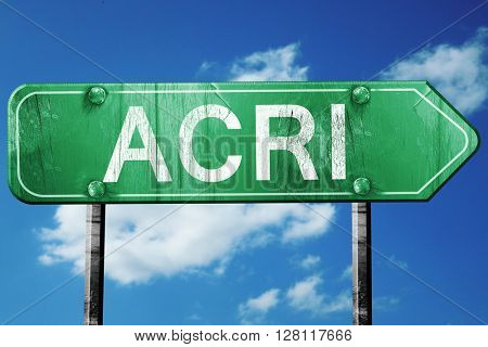 Acri road sign, 3D rendering, vintage green with clouds backgrou