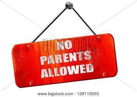 No parents allowed sign, 3D rendering, vintage old red sign