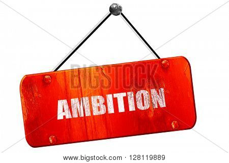 ambition, 3D rendering, vintage old red sign