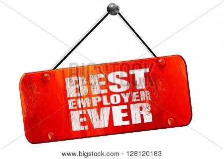 best employer ever, 3D rendering, vintage old red sign