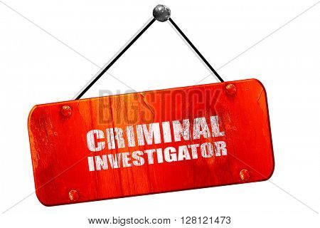 criminal investigator, 3D rendering, vintage old red sign