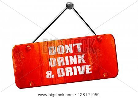 don't drink and drive, 3D rendering, vintage old red sign