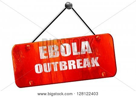 Ebola outbreak  , 3D rendering, vintage old red sign