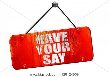 have your say, 3D rendering, vintage old red sign
