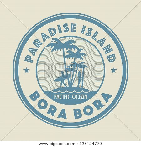 Stamp with the palm island and words Paradise Island, Bora Bora, written inside vector illustration