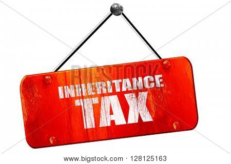 inheritance tax, 3D rendering, vintage old red sign