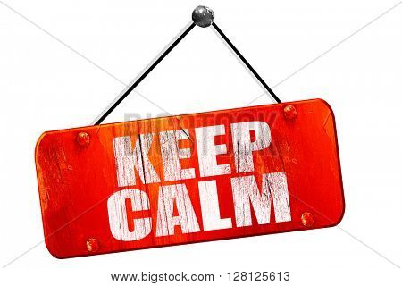 keep calm, 3D rendering, vintage old red sign