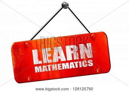 learn mathematics, 3D rendering, vintage old red sign
