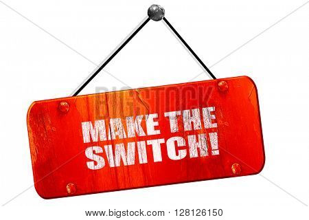 make the switch, 3D rendering, vintage old red sign