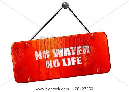 no water no life, 3D rendering, vintage old red sign