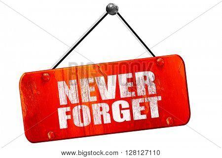 never forget, 3D rendering, vintage old red sign