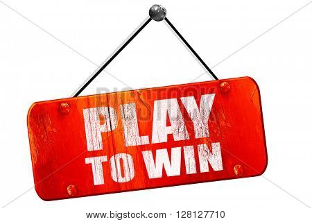play to win, 3D rendering, vintage old red sign