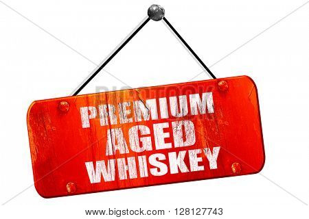 premium aged whiskey, 3D rendering, vintage old red sign