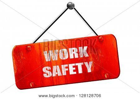 Work safety sign, 3D rendering, vintage old red sign