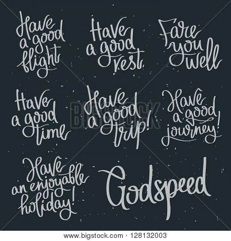 Set quotes about wishing Godspeed. Fashionable calligraphy. Vector illustration on a black background.