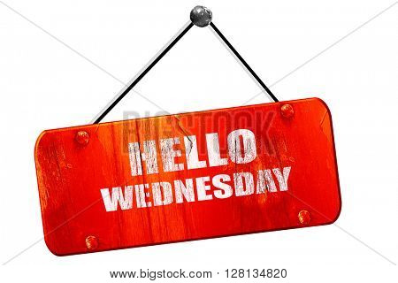hello wednesday, 3D rendering, vintage old red sign