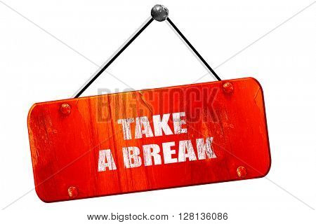 take a break, 3D rendering, vintage old red sign