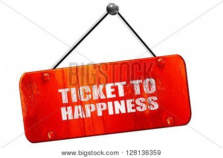ticket to happiness, 3D rendering, vintage old red sign