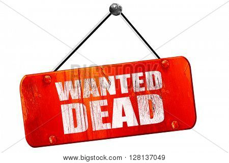 wanted dead, 3D rendering, vintage old red sign
