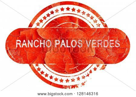 rancho palos verdes, vintage old stamp with rough lines and edge
