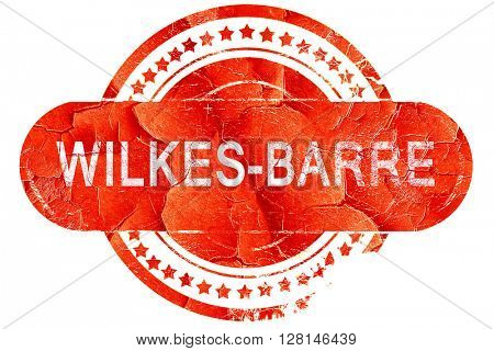 wilkes-barre, vintage old stamp with rough lines and edges