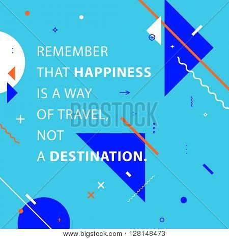 Inspirational quote. Modern Flat Style Geometric Background