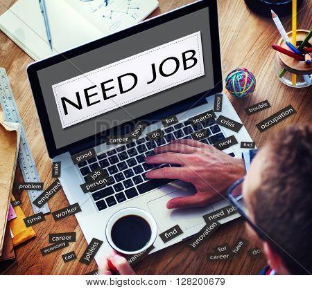 Need job Applicant Career Hiring Recruitment Concept