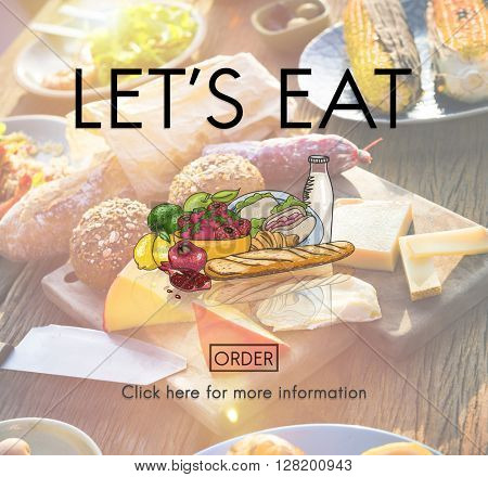 Lets Eat Dinner Eating Dining Food Nutrition Concept