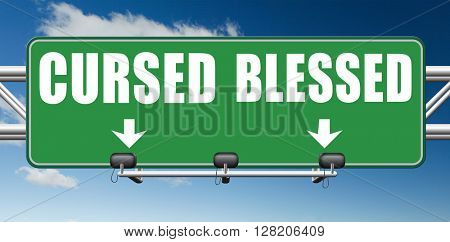 blessed cursed sacred and Devine holy or curse dammed and a burden good or evil spell and good or bad luck God or devil road sign arrow