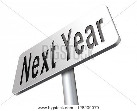 Next year new start, road sign billboard.