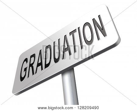 Graduation day at college high school or university, road sign billboard.
