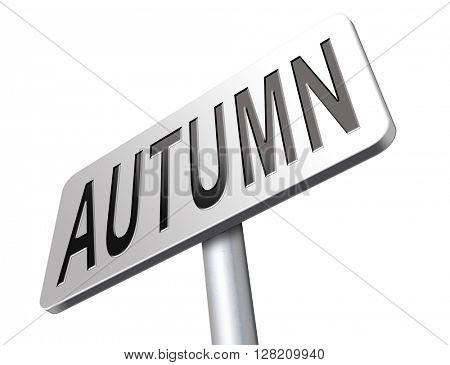 Autumn season vacation Holiday, road sign billboard.