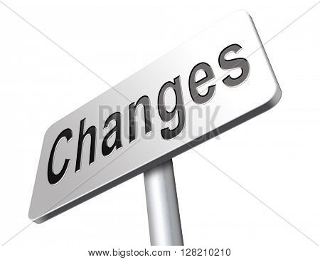 changes ahead, going a different direction change and improvement making things better for the future. A positive evolution to improve the world and progress.