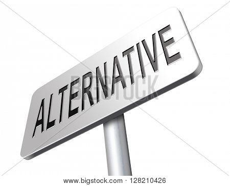 Alternative choice, choose different option, road sign billboard.