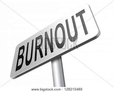 Burnout or work stress. Occupational burn out or job demotivation, exhaustion, no enthusiasm or motivation, ineffectiveness and demotivated.