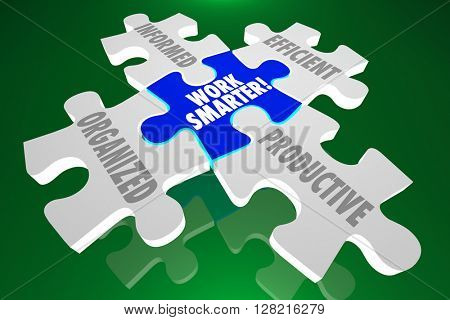 Work Smarter Organized Informed Efficient Productive Puzzle Pieces 3d Illustration