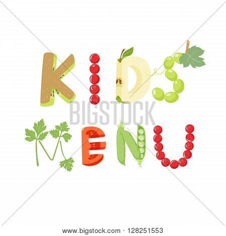 Kids menu food vegetables and fruit letter. Healthy food vector letter. Kids menu lettering with isolated on white background. Kids menu vector illustration. Menu fruit font. Kids menu letter.