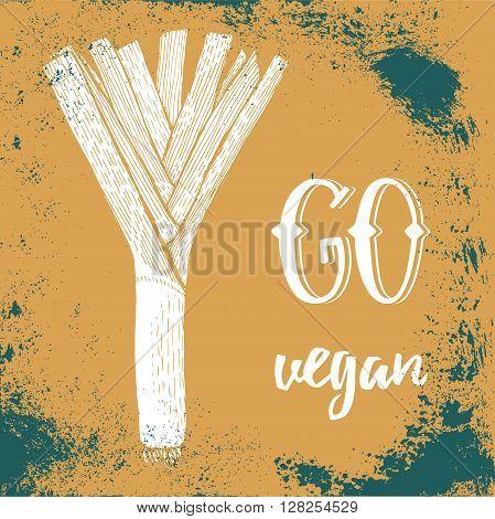 Go vegan poster with leek vector in grunge style