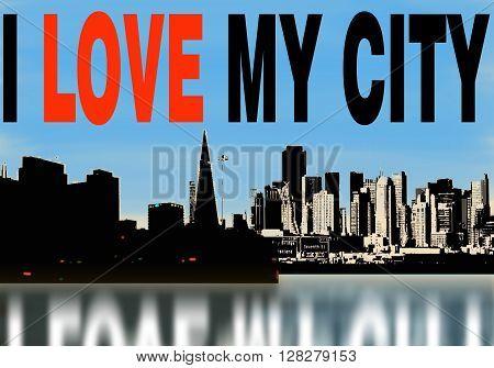 City skyline with blu sky and I Love My City phrase