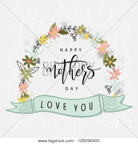 Happy Mother's Day typographical background with colorful flowers decoration and Love You ribbon on grey background.