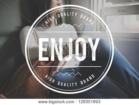 Enjoy Enjoyment Travel Happiness Journey Concept