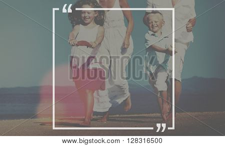 Family Running Playful Vacation Beach Quotation Concept