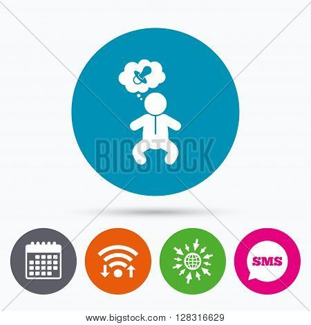 Wifi, Sms and calendar icons. Baby infant think about pacifier nipple sign icon. Toddler boy in pajamas or crawlers body symbol. Go to web globe.