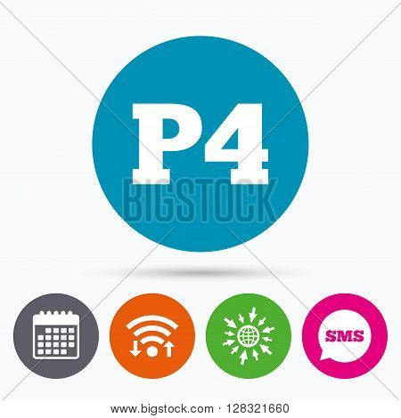 Wifi, Sms and calendar icons. Parking fourth floor sign icon. Car parking P4 symbol. Go to web globe.