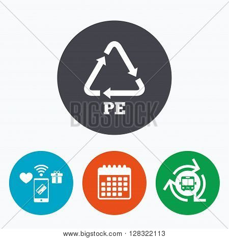 PE Polyethylene sign icon. Recycling symbol. Mobile payments, calendar and wifi icons. Bus shuttle.