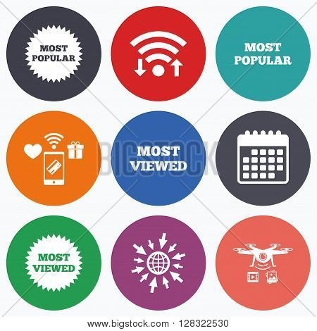 Wifi, mobile payments and drones icons. Most popular star icon. Most viewed symbols. Clients or customers choice signs. Calendar symbol.