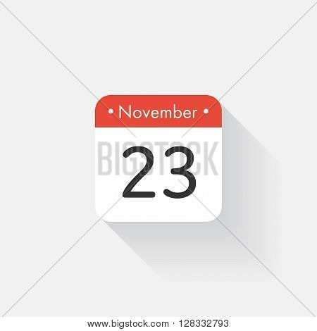 Calendar Icon with long shadow. Flat style. Date, day and month. Reminder. Vector illustration. Organizer application, app symbol. Ui. User interface sign. November. 23