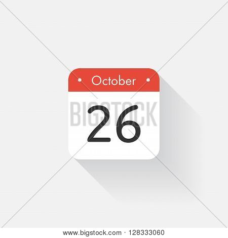 Calendar Icon with long shadow. Flat style. Date, day and month. Reminder. Vector illustration. Organizer application, app symbol. Ui. User interface sign.  October. 26
