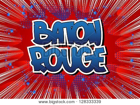 Baton Rouge - Comic book style word on comic book abstract background.
